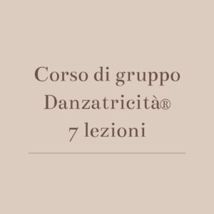 Corso di gruppo danzatricità 7 lezioni